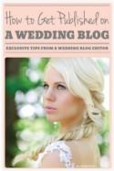 Epic Guide to Getting Published on a Wedding Blog - an Editors Tips