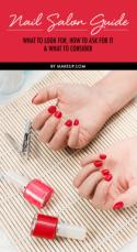 Nail Salon Guide: What to Look For, How to Ask For It & What to Consider