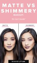 Matte VS Shimmery Makeup: We Can't Decide!