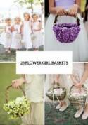 25 Lovely Flower Girl Basket Ideas To Try - Weddingomania