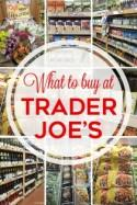 What to Buy at Trader Joe's - Two Twenty One