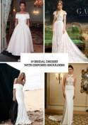 The Hottest Wedding Trend For 2017: 19 Bridal Dresses With Exposed Shoulders - Weddingomania