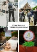 20 Cool Ideas For A Skateboard Themed Wedding - Weddingomania