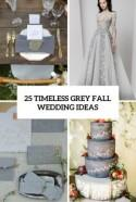 25 Timeless Grey Fall Wedding Ideas - Weddingomania