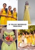 20 Eye-Catching Yellow Bridesmaid Dress Ideas - Weddingomania