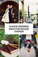 25 Rock Wedding Ideas For Badass Couples - Weddingomania