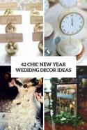 42 Chic New Year Wedding Décor Ideas - Weddingomania