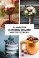 36 Awesome Cranberry Ideas For Winter Weddings - Weddingomania