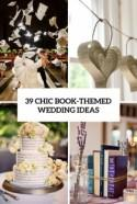 39 Chic Book-Themed Wedding Ideas - Weddingomania