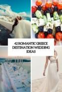 42 Romantic Greece Destination Wedding Ideas - Weddingomania