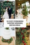 33 Cozy Evergreen Winter Wedding Décor Ideas - Weddingomania