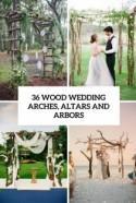36 Wood Wedding Arches, Arbors And Altars - Weddingomania