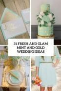 31 Fresh And Glam Mint And Gold Wedding Ideas - Weddingomania