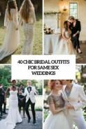 40 Chic Bridal Outfits For Same Sex Weddings - Weddingomania