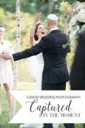 How To Capture The Candid In Your Wedding Photos