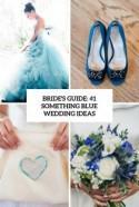 Bride's Guide: 41 Something Blue Wedding Ideas - Weddingomania