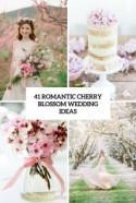 41 Romantic Cherry Blossom Wedding Ideas - Weddingomania