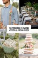 40 Cute Spring Rustic Wedding Décor Ideas - Weddingomania