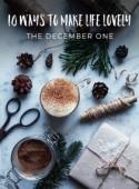10 Ways to Make Life Lovely - The December One