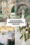 30 Outdoor Spring Wedding Décor Ideas To Steal Now - Weddingomania