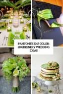 Pantone's 2017 Color: 28 Greenery Wedding Ideas - Weddingomania