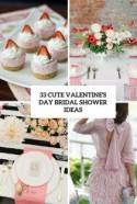 33 Cute Valentine's Day Bridal Shower Ideas - Weddingomania