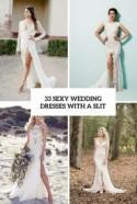 33 Sexy Wedding Dresses With A Slit - Weddingomania