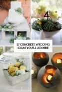 37 Concrete Wedding Ideas You'll Admire - Weddingomania