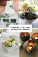 37 Concrete Wedding Ideas You'll Admire - Weddingomania
