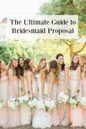 The Ultimate Guide to Bridesmaid Proposal Ideas - Belle The Magazine