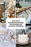 34 Ways To Incorporate Oysters Into Seaside And Nautical Weddings - Weddingomania