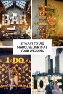 37 Ways To Use Marquee Lights At Your Wedding - Weddingomania