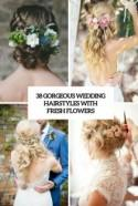 38 Gorgeous Wedding Hairstyles With Fresh Flowers - Weddingomania