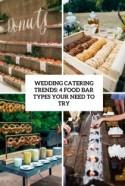 Wedding Catering Trends: 4 Food Bar Types You Need To Try - Weddingomania
