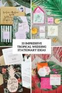 33 Impressive Tropical Wedding Stationary Ideas - Weddingomania