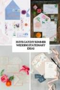 35 Eye-Catchy Summer Wedding Stationary Ideas - Weddingomania