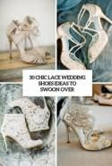 30 Chic Lace Wedding Shoes Ideas To Swoon Over - Weddingomania