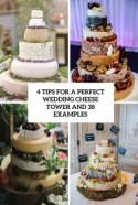 4 Tips For A Perfect Wedding Cheese Tower And 38 Examples - Weddingomania