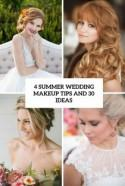 4 Summer Wedding Makeup Tips And 30 Ideas - Weddingomania