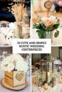 33 Cute And Simple Rustic Wedding Centerpieces - Weddingomania