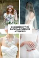 30 Modern Ways To Rock Pearl Wedding Accessories - Weddingomania