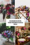 30 Gorgeous Jewel Tone Wedding Florals Ideas - Weddingomania