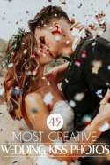 45 Most Creative Wedding Kiss Photos