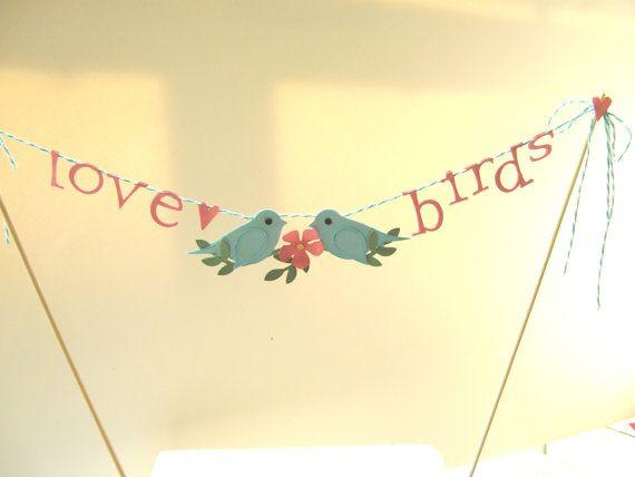Wedding - Love Birds Wedding Cake Topper, Love Birds Cake Bunting, Love Bird Banner