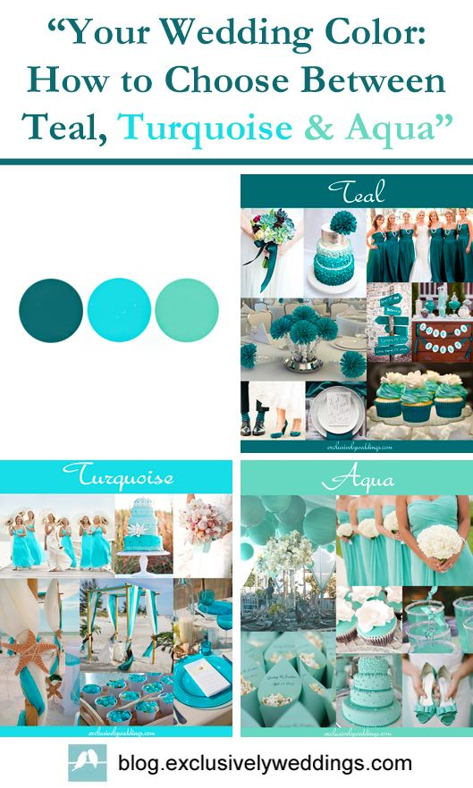 Wedding - Your Wedding Color -- How To Choose Between Teal, Turquoise And Aqua