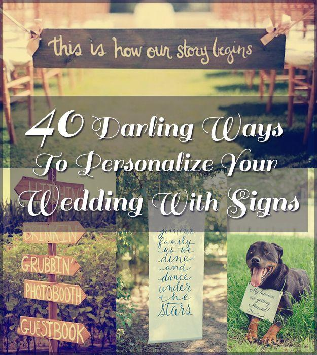 Wedding - 40 Awesome Signs You'll Want At Your Wedding
