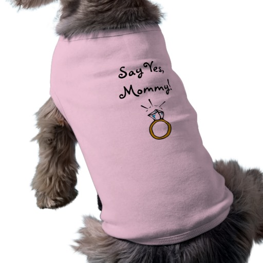 Свадьба - Say Yes, Mommy! Dog t-shirt