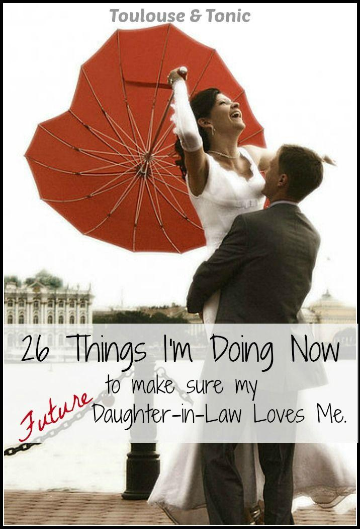 Wedding - 26 Ways To Make Sure Your Future Daughter-in-law Loves You