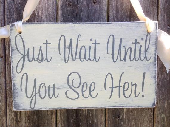 زفاف - Just Wait Until You See Her - shabby chic - HERE comes the BRIDE - Dog or Baby, Wedding Sign,  Ring Bearer Sign