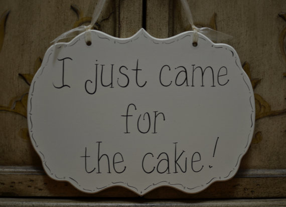 """Свадьба - Hand Painted Wooden Cottage Chic Off White Funny Wedding Sign / Ring Bearer Sign / Flower Girl Sign, """"I just came for the cake."""""""